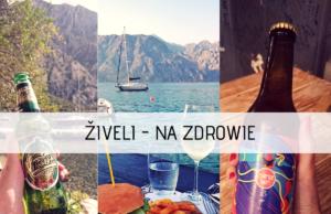 Słówko Ziveli czyt. żiweli, przyda się przy toaście w Czarnogórze.